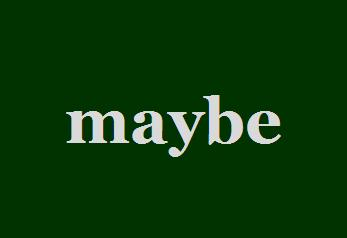 maybe by .